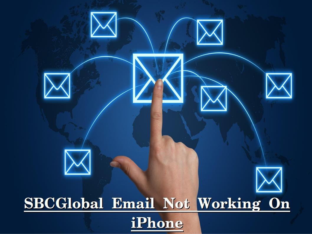 SbcGlobal email not working on iPhone |1-888-498-3742 Help